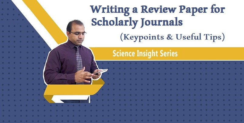Writing a Review Paper for Scholarly Journals