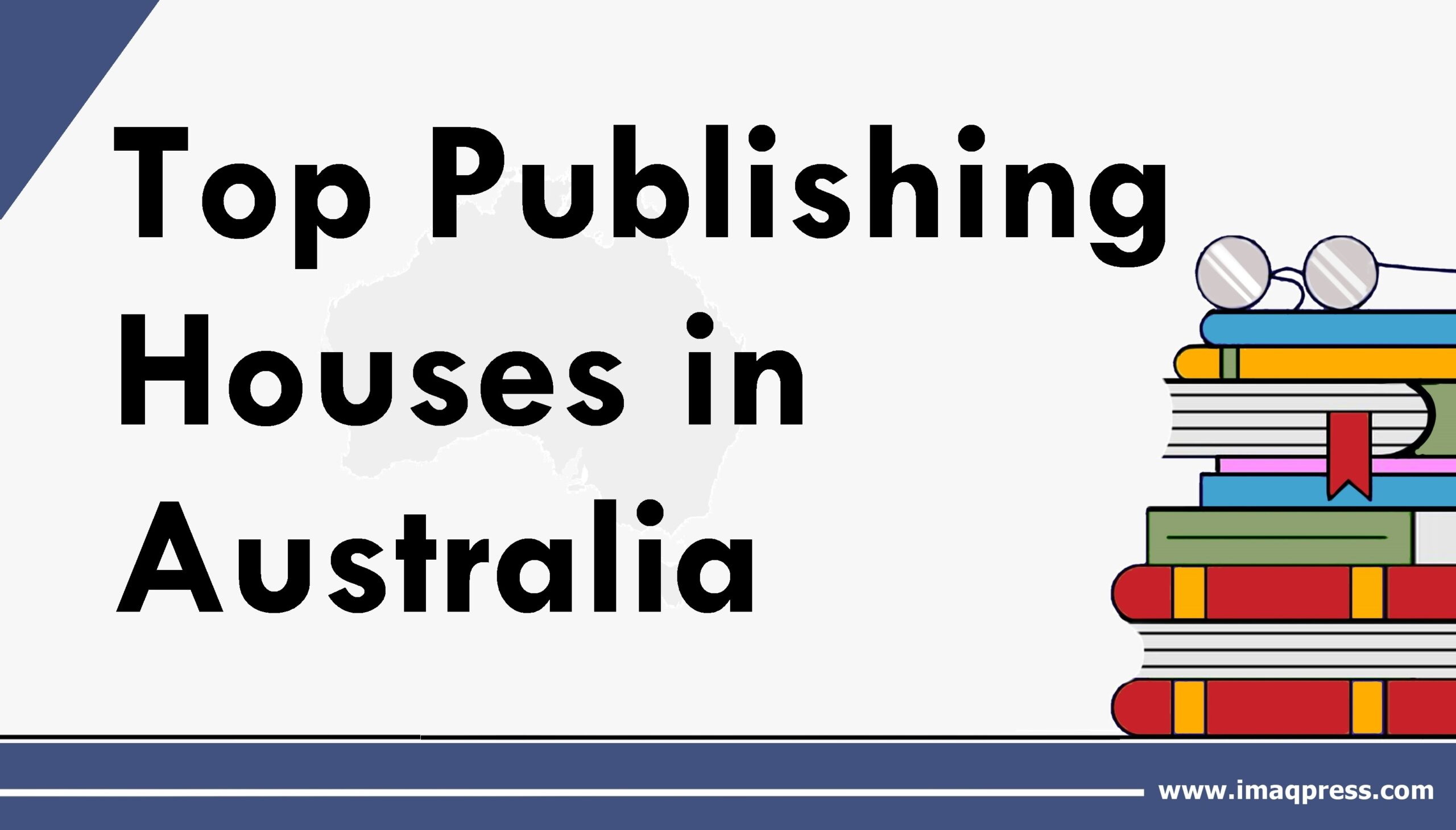 Top Publishing Houses in Australia – A 2021 Update